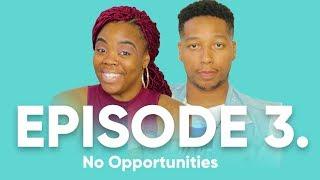 Episode 3 | No Opportunities