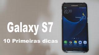 Galaxy S7: 10 Primeiras coisas a fazer ( Logo sai review analise )