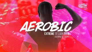 Aerobic Extreme Session 2018 (150 bpm/32 count)