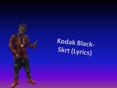 Kodak Black- Skrt (Lyrics)