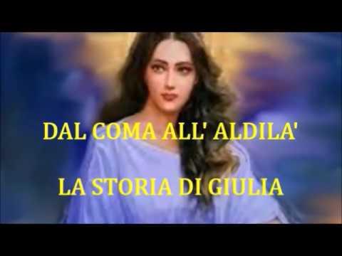 DAL COMA ALL' ALDILA' - la storia di Giulia