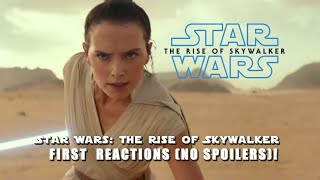 Star Wars: The Rise of Skywalker FIRST REACTION (no spoilers)!