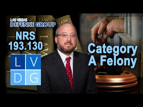 """What is a category """"A"""" felony in Nevada?"""