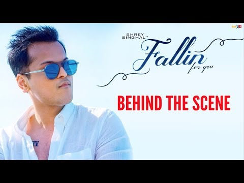 Shrey SInghal - Fallin For You - Behind The Scene