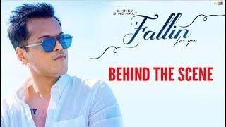 Shrey SInghal - Fallin For You - Behind The Scene