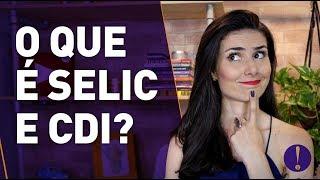 Baixar O que é  SELIC E CDI? Entenda isso HOJE e pare de PERDER DINHEIRO! | SÉRIE INVESTIDORES INICIANTES