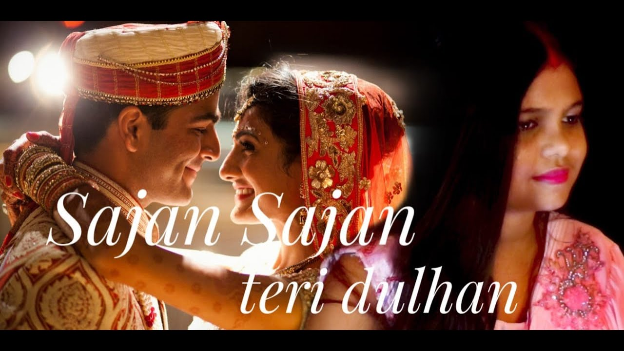 Sajan Sajan Teri Dulhan   New Solo Cover By Aparna Das   #Sajan