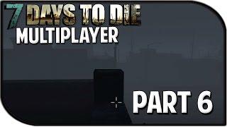 """7 Days To Die Alpha 11.3 Gameplay Part 6 - """"night Already?!?"""" (multiplayer)"""