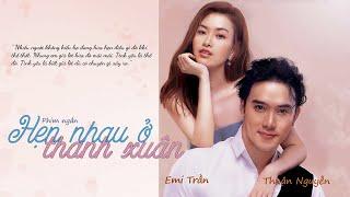 Phim ngắn hay 2020 | Hẹn Nhau Ở Thanh Xuân | Diễm Trần - Thuận Nguyễn [Web drama 2020]