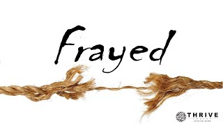 Frayed Part 4