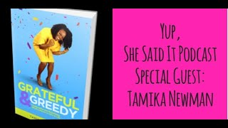 Yup, She Said It Podcast: Special Guest Tamika Newman
