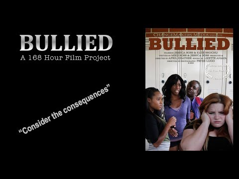 BULLIED - A 168 Hour Film Project