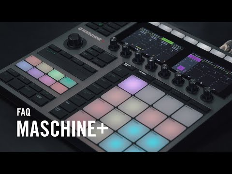 MASCHINE+ Frequently Asked Questions | Native Instruments