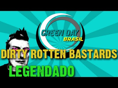 Green Day - Dirty Rotten Bastards Legendado PT-BR [HD]