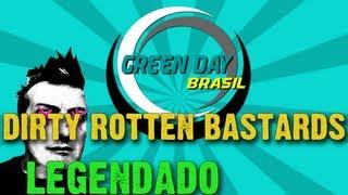 Green Day - Dirty Rotten Bastards Legendado PT-BR [HD]