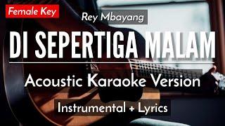 Download Lagu Di Sepertiga Malam Karaoke Rey Mbayang Female Key Acoustic Guitar  MP3