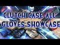 CS:GO - Clutch Case All Gloves Showcase