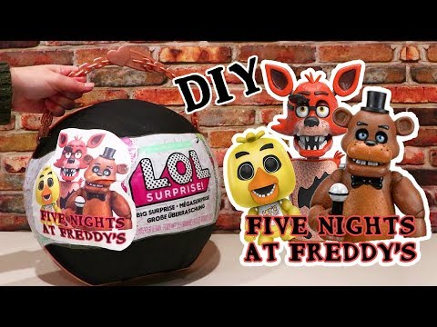 Customized LOL Big Surprise DIY with Five Nights at Freddys Toys and Dolls  FNAF
