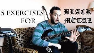 5 exercises for black metal   black metal guitar