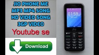 Download jio phone se mp3 mp4 video song 3gp videos kese download kare