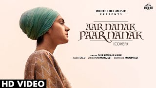 Aar Nanak Paar Nanak (Cover Song) | Gursimran Kaur | Diljit Dosanjh | White Hill Music
