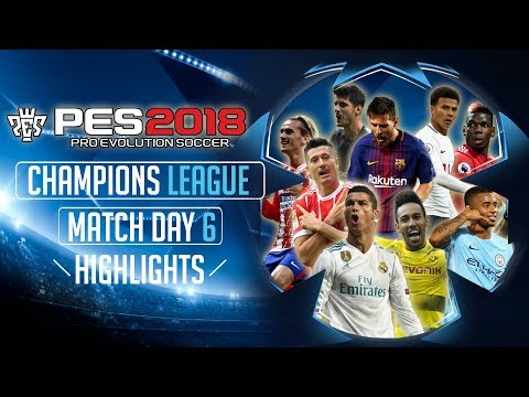 PES 2018 | UEFA Champions League -Group Stage Match Day 6 Highlights