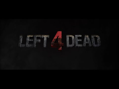 Left 4 Dead - The Movie [RUS] / Left 4 Dead - Фильм (Часть 1)