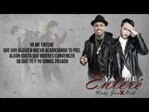 Ya me enteré -Reik ft Nicky jam -(letra)