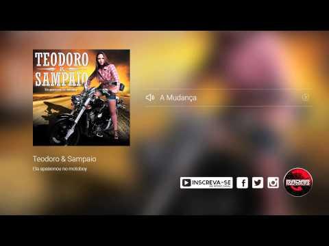 Teodoro e Sampaio - A Mudança (álbum Ela Apaixonou no Motoboy) Oficial