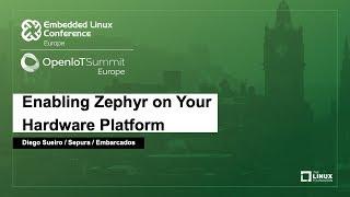 Enabling Zephyr on Your Hardware Platform - Diego Sueiro, Sepura / Embarcados