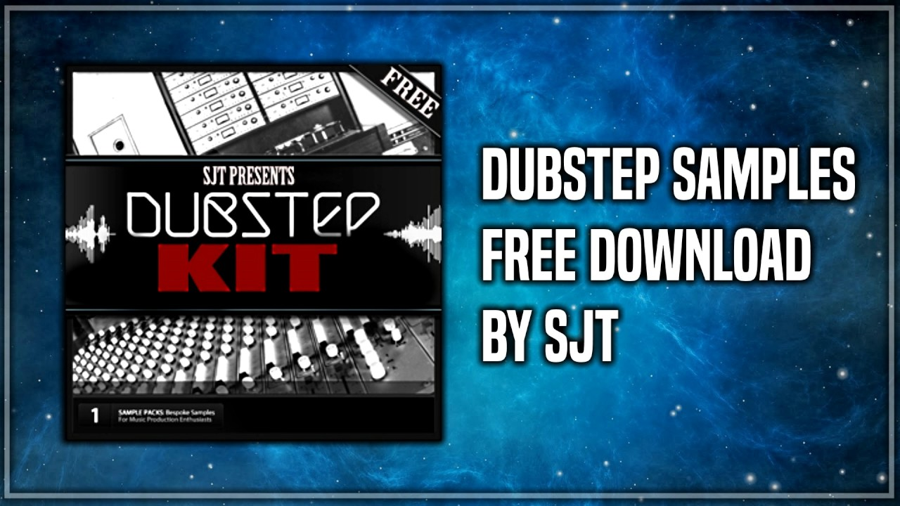 Dubstep Sample Pack by SJT [BUY = FREE DOWNLOAD] - YouTube