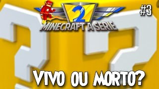 Minecraft a Série 2 #3 - Vivo ou morto? Lucky Block
