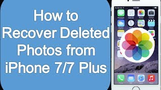 iPhone photo recovery: How to recover deleted photos on iPhone 7,6, 6 plus, 5
