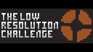 TF2 - The Low Resolution Challenge