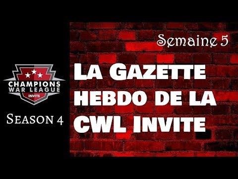La Gazette Hebdo de la CWL Invite - S4W5