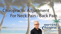 Chiropractic Adjustment For Neck Pain - Back Pain| Chiropractic Care| Murrieta CA | (951)805 7778