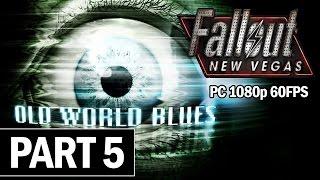 Fallout: New Vegas Old World Blues Walkthrough Part 5 - PC Gameplay 60fps