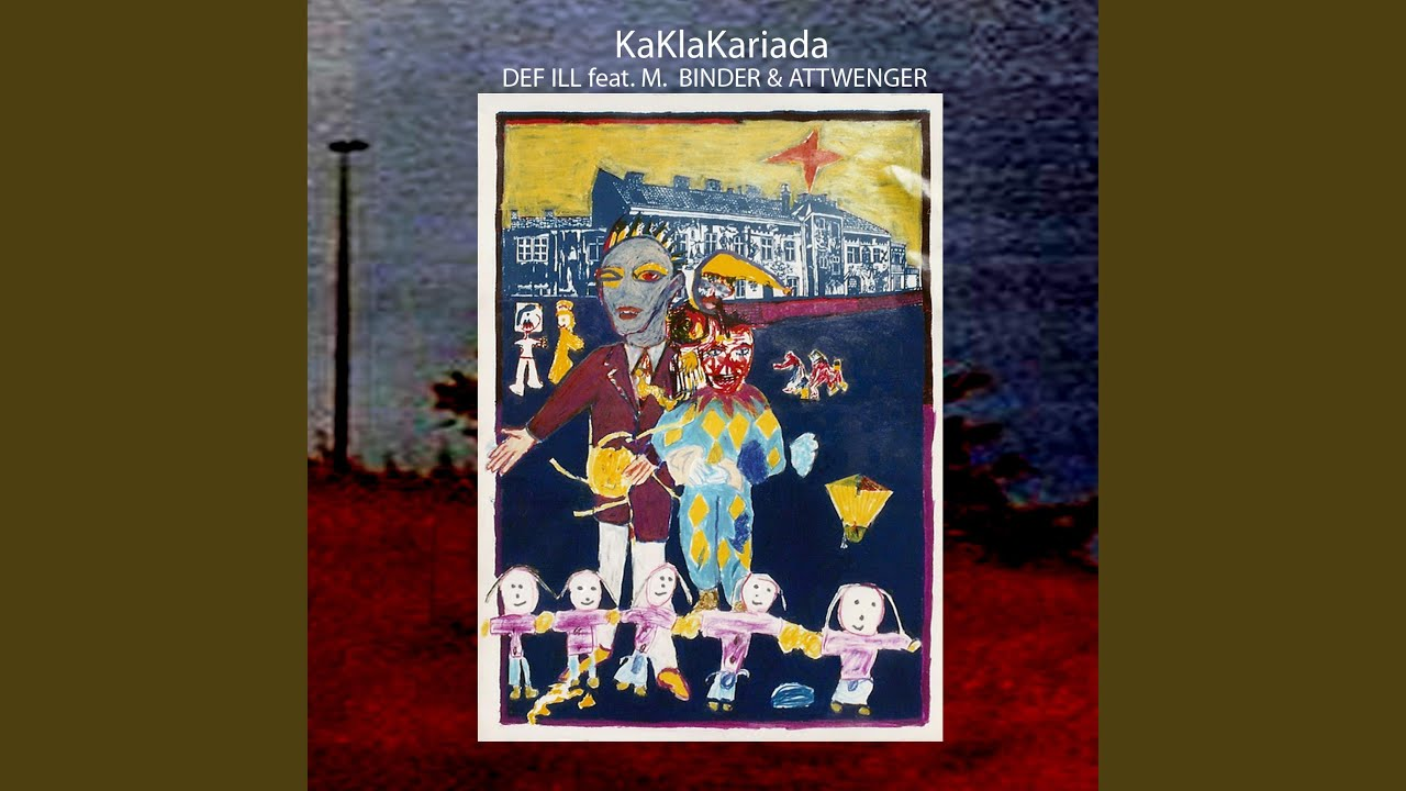 Def Ill & M. Binder + Attwenger - KaKlaKariada 2020 (Remix)