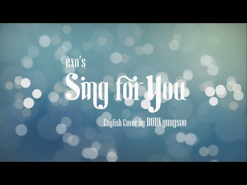 EXO - Sing For You Short English Cover  by RYUSERALOVER
