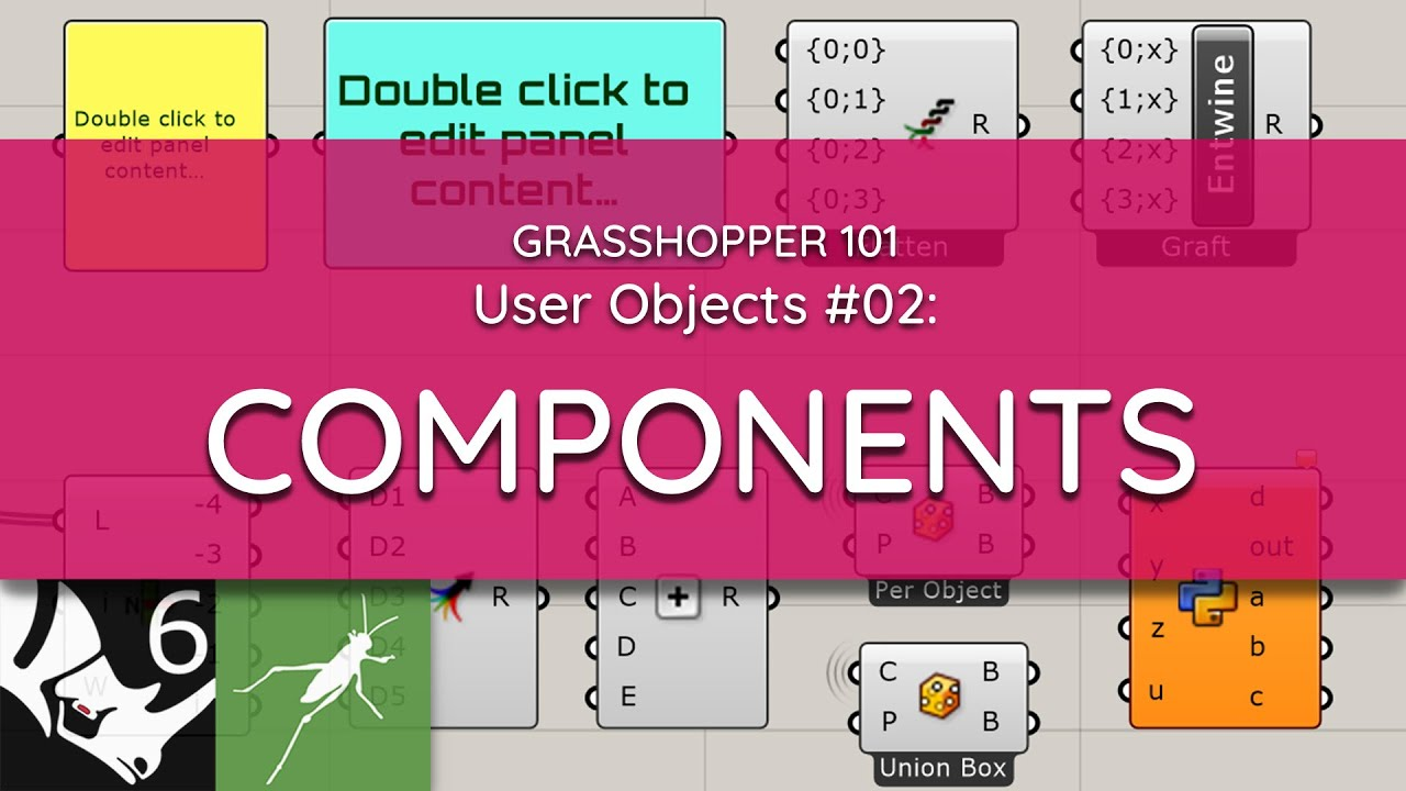 Grasshopper 101: User Objects   #02 Components