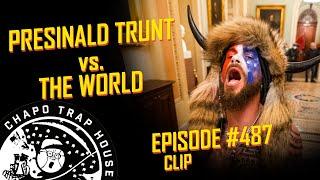 Presinald Trunt Vs. The World | Chapo Trap House | Episode 487 CLIP