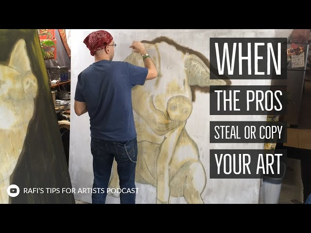 When The Pros Steal Or Copy Your Art - Artist Tips Podcast