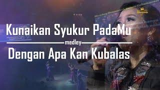 Download Lagu Ku Naikkan Syukur PadaMu medley Dengan Apa kan Kubalas by Charlie Suhadi mp3