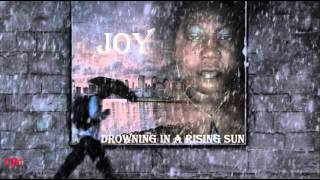 Watch music video: Joy - Drowning in a Rising Sun