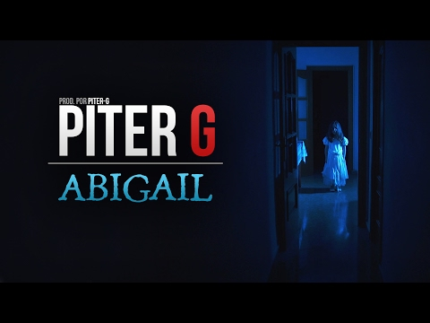 ABIGAIL   PITER-G   VIDEOCLIP OFICIAL (Prod. por Piter-G)