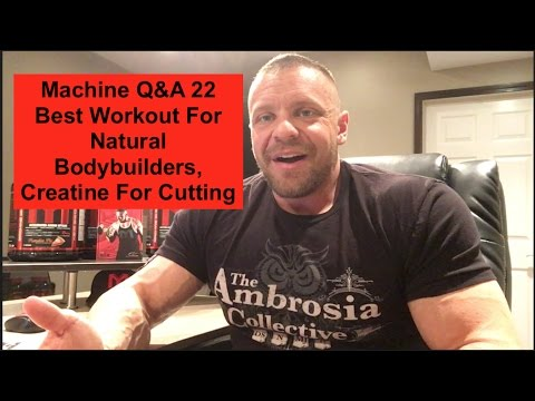 Machine Q&A 22 | Best Workout For Natural Bodybuilders, Creatine For Cutting | Tiger Fitness