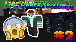 Roblox Exploiting #2 - FAKE OWNER TROLLING!!