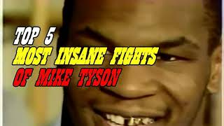 Top 5 Mike Tyson the craziest boxer