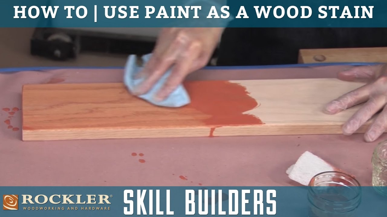 How To Use Paint As A Wood Stain Rockler Skill Builders