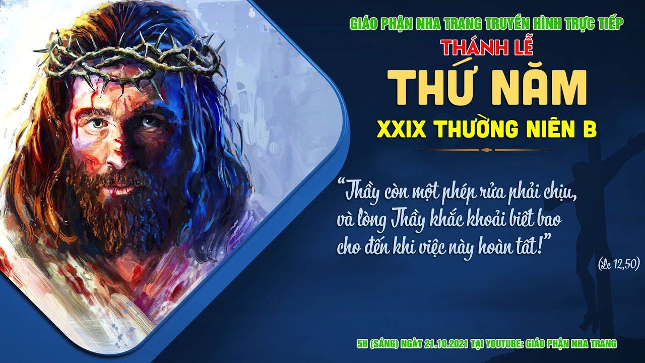 🔴TRỰC TIẾP: Thánh lễ Thứ Năm tuần XXIX Thường niên B | 5h (sáng) ngày 21.10.2021